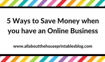 5 Ways to save money when you have an Online Business