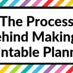 The Process Behind Making a Printable Planner