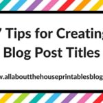 7 Tips for Creating Blog Post Titles