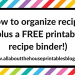 How to organize recipes (plus a FREE Printable Recipe Binder!)
