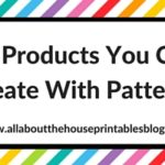 25 Products You Can Create With Patterns