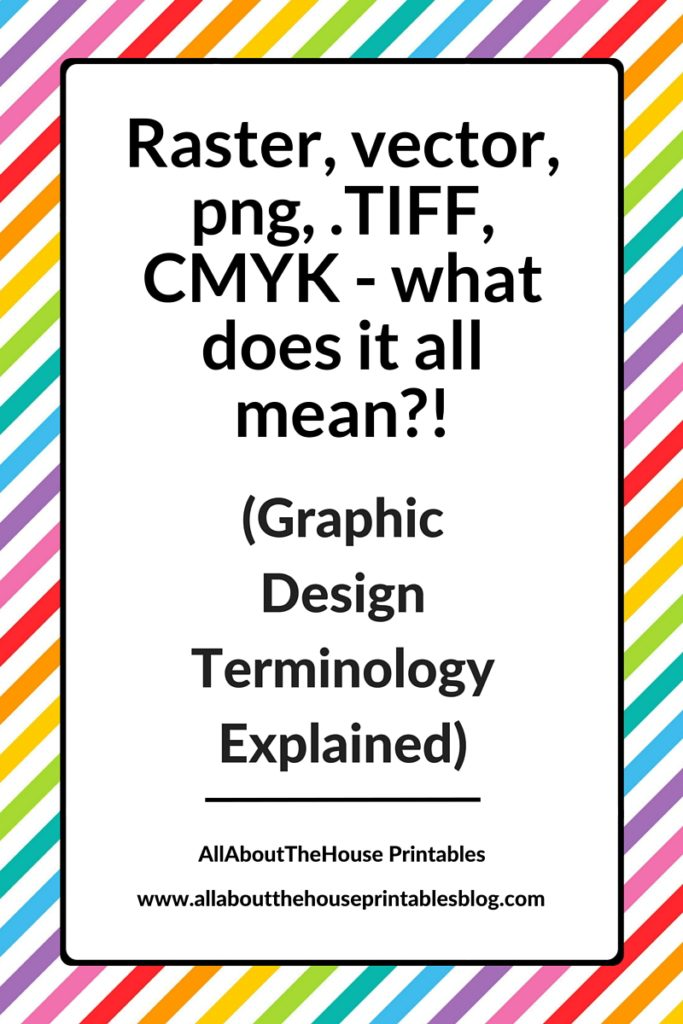graphic designer terms of use explained raster, vector, tiff, png, cmyk, rgb, photoshop, illustrator