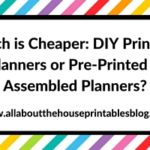Which is Cheaper: DIY Printable Planners or Pre-Printed & Assembled Planners?