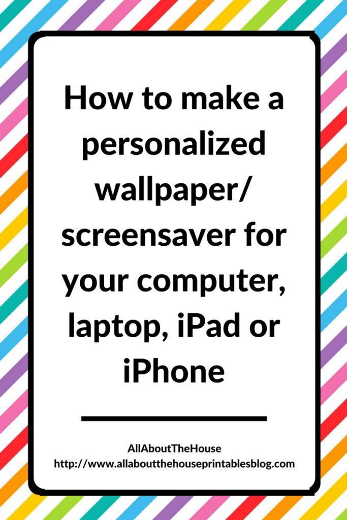 How to make a computer, laptop, ipad or iphone wallpaper, screensaver or desktop background