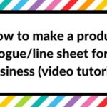 How to make a product catalogue/line sheet for your business (selling to wholesalers or retailers)