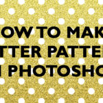 How to make glitter patterns in Photoshop (plus a free polka dot pattern overlay)