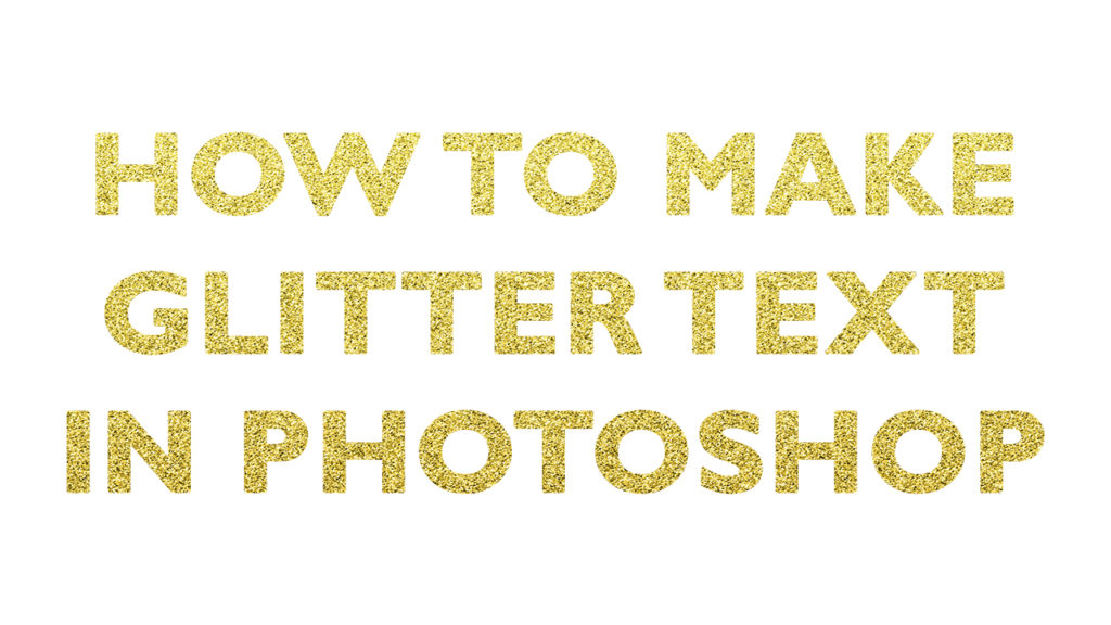 how-to-make-glitter-text-in-photoshop-for-beginners-effect-layer-style-clipping-mask-papercravings-ecourse