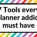 7 Tools every planner addict must have