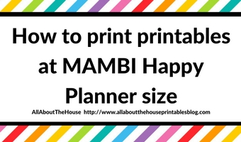 How to print printables at MAMBI Happy Planner Size (step by step tutorial)