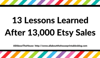 13 lessons learned after 13000 etsy sales advice strategy how to increase sales grow online business income make more sales