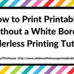 How to print printables without a white border (borderless printing step by step video tutorial)