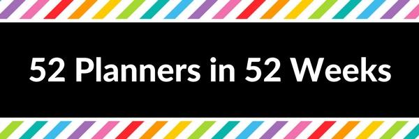 52 Planners in 52 Weeks