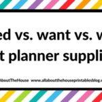 Planning 101: Need versus want versus wish list planner supplies