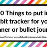 100 things to put in your habit tracker of your planner or bullet journal (plus free printable habit tracker)