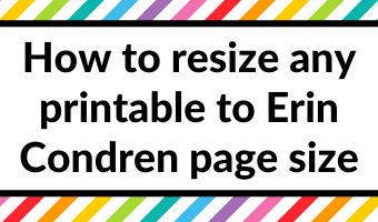 how to resize any printable to erin condren page size printing tips tutorial