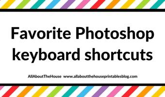 Favorite Photoshop keyboard shortcuts (plus free downloadable cheat sheet reference list)