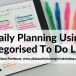 Daily planning using to do lists categorised by time (52 Planners in 52 Weeks – Week 17 – Part 2)