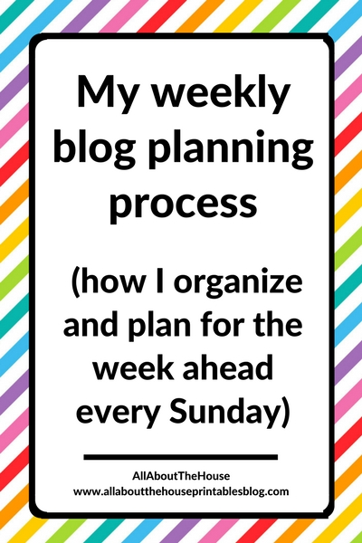 weekly blog planning process organize and plan blogging content calendar editorial post planning how to blog consistently ideas