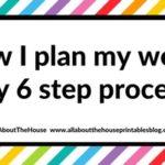 How I plan my week: my 6 step process
