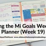 Mi Goals Weekly Planner (52 Planners in 52 Weeks – Week 19)