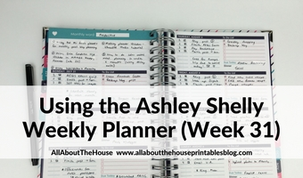 Using the Ashley Shelly Planner for weekly planning (52 Planners in 52 Weeks – Week 31)