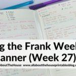 Using the Frank Horizontal Weekly Planner (52 Planners in 52 Weeks – Week 27)
