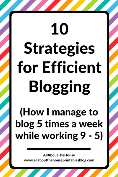how to be an efficient blogger increase productivity blog faster 5 times per week while working full time tips tutorial