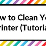 How to clean your printer (prevent smudging, streaks and make the colors POP!)