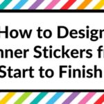 How to design planner stickers from start to finish (a sneak peak at my design process!)