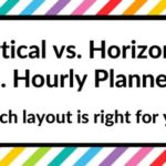 Choosing a planner: Horizontal versus Vertical versus Hourly planners (which is right for you?)