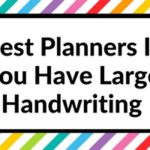 Best paper planners if you have large handwriting (and planners you should avoid)
