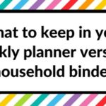 Choosing sections for your planner: what to keep in your weekly planner versus a household binder