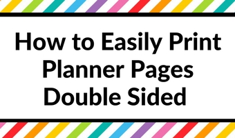 how to easily print planner pages double sided duplex back to back quick tutorial inserts refill step by step instructions tips