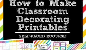 How to make teaching printables and classroom decorating kits to sell on teachers pay teachers