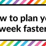 How to plan your week faster (7 ways)