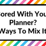 Bored with your planner? 25 ways to mix it up