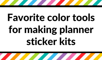 making planner stickers tutorial custom tips resources inspiration ideas planner sticker kit themed color tools recommendation