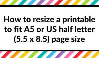 planner diy tutorial how to resize a printable to fit A5 or US half letter (5.5 x 8.5) page size