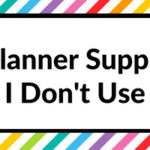 5 Planner Supplies I Don't Use (And Why)