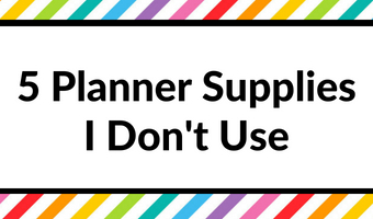 planner supplies i don't use recommend tips tools planning accessories pen stamps quick easy inspiration decorating pros and con