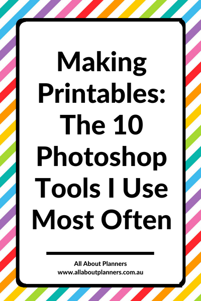how to make printables  the 10 photoshop tools i use most often