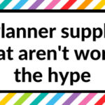 7 Planner supplies that aren't worth the hype