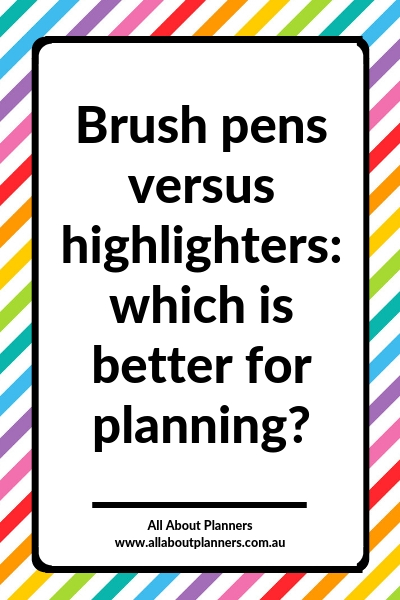 brush pens versus highlighters which is better for planning budget tools inspiration ideas diy colorful decorating minimalist
