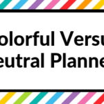 Colorful versus neutral planners: which is right for you?