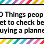 10 Things people often forget to check before buying a planner