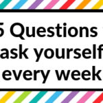 15 Questions to ask yourself at the end of every week (my weekly review process)