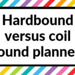 Hardbound versus coil bound planners (pros and cons)