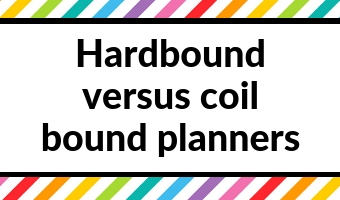 hardbound versus coil bound planners pros and cons which is best things to consider how to choose a perfect planner tips ideas