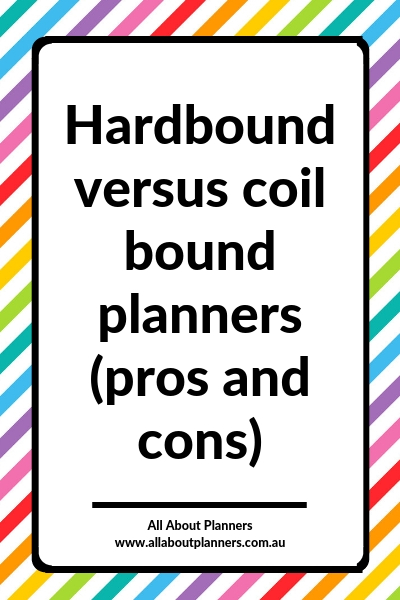 hardbound versus coil bound planners pros and cons which is best things to consider how to choose a perfect planner