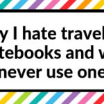 10 Reasons why I hate traveler's notebooks and will never use one